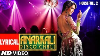 Lyrical : Anarkali Disco Chali Song | Housefull 2 | Malaika Arora Khan