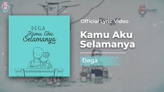 Download Lagu DEGA - KAMU AKU SELAMANYA  (Official Video Lyrics) Gratis STAFABAND