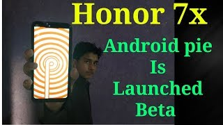HONOR 7X Android pie update is available beta ll how to install