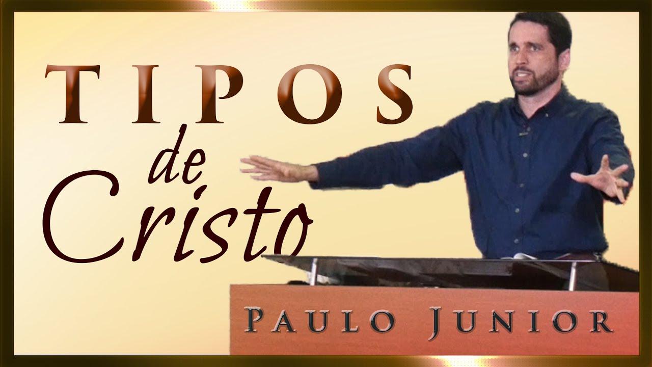 Tipos de Cristo - Paulo Junior
