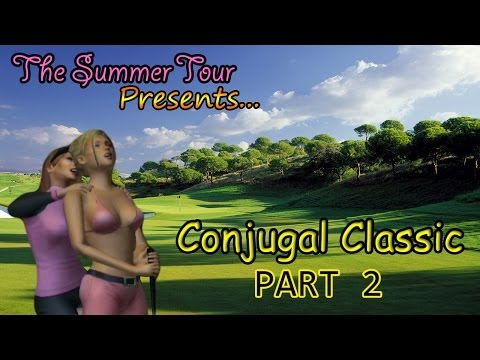 Outlaw Golf 2 - Tour - Summer - Conjugal Classic - Part 2