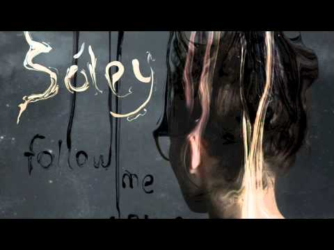 Soley - Follow Me Down