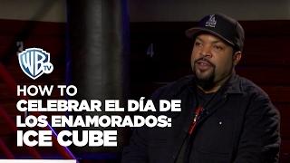 HOWTO | Celebrar el Día de los Enamorados: Ice Cube