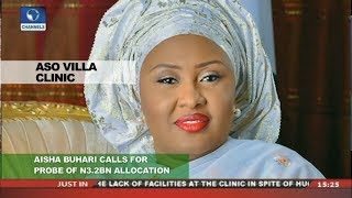 Download Aisha Buhari Calls For Probe Of N3.2B Allocation To Aso Villa Clinic | News Across Nigeria | 3Gp Mp4