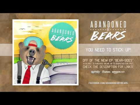 Abandoned By Bears - You Need To Stick Up