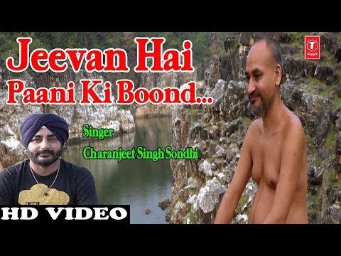 Jeevan Hai Paani Ki Boond I New Latest Jain Bhajan I CHARANJEET SINGH SONDHI I Full HD Video