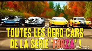 TOUTES LES HERO CARS DE TOUS LES FORZA ! De Forza Motorsport a Forza Horizon 4 !
