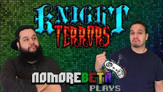 Knight Terrors No More Beta Plays