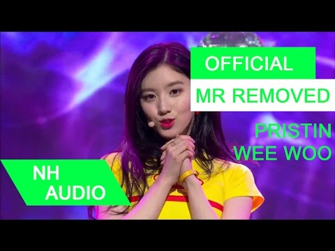 [MR Removed] PRISTIN (프리스틴) - WEE WOO