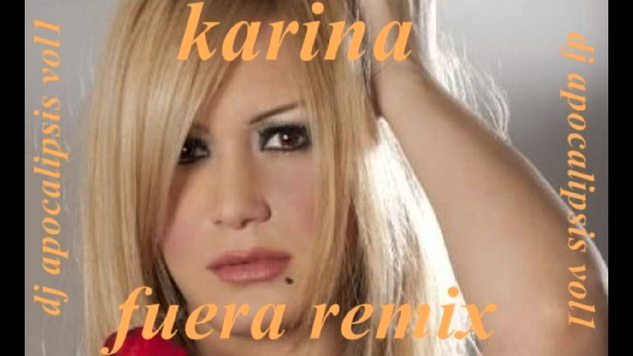 karina fuera remix dj apocalipsis youtube