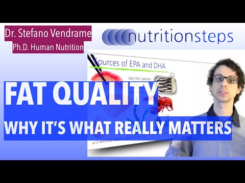 Nutrition Steps 5.6 - Fat Quality Is What Really Matters