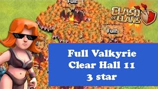 Clash of Clans - Full Valkyrie clear hall 11 get 3 star