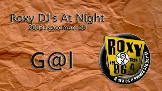 Roxy DJ's At Night - G@l - 2003.11.29