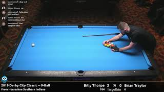 Billy Thorpe vs Brian Traylor - 9-Ball - 2019 Derby City Classic