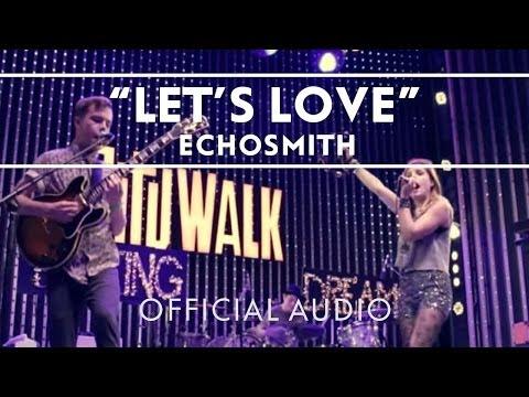 Echosmith - Lets Love