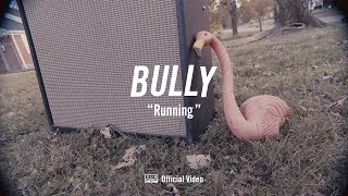 Download Lagu Bully - Running [OFFICIAL VIDEO] Gratis STAFABAND