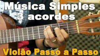 download musica 3ª Aula Violão Para Iniciantes Música Super Fácil Com 3 Acordes Pra Você Cantar Para Alguém Especial