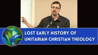 Video: The Lost Early History of Unitarian Christianity - Dale Tuggy