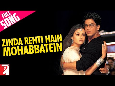 Zinda Rehti Hain Mohabbatein - Full Song | Mohabbatein | Shah Rukh Khan | Aishwarya Rai