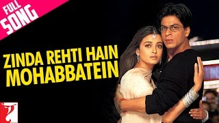 Download Zinda Rehti Hain Mohabbatein - Full Song | Mohabbatein | Shah Rukh Khan | Aishwarya Rai 3Gp Mp4