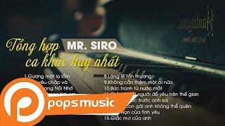 Mr Siro | Tuyển Tập Ca Khúc Buồn Nhất 2017 | LK Nhạc Dành Cho Người Tâm Trạng
