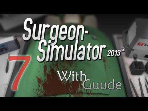 Guude Games - Surgeon Simulator 2013 - E07 - Wax On, Wax Off