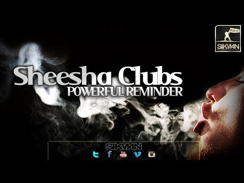 Sheesha Clubs ᴴᴰ || Powerful Reminder