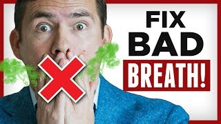 Fix Bad Breath FAST! 10 Tips To Avoid Foul Smelling Mouth & STOP Halitosis