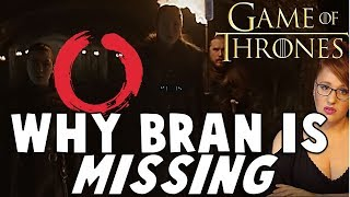 Why Isn't Bran in the Teaser: Game of Thrones Theory