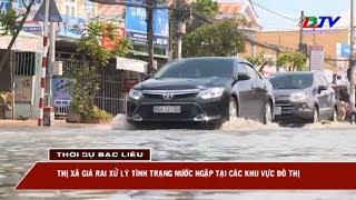 Thị xã Giá Rai xử lý tình trạng nước ngập tại các khu vực đô thị.