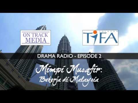 Mimpi Musafir: Bekerja di Malaysia - Drama Radio - Episode 2
