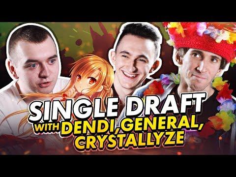 Single Draft with Dendi, General & Crystallize