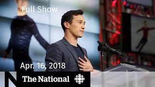 The National for Monday April 16, 2018 - Patrick Chan, Humboldt, Alleged Serial Killer
