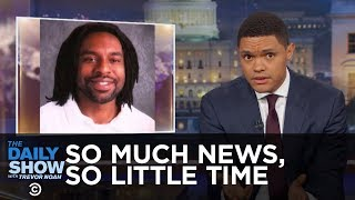 So Much News, So Little Time - NRA Silence on Philando Castile & Canceling Cuba: The Daily Show