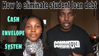 How to eliminate student loan debt | Cash envelope system