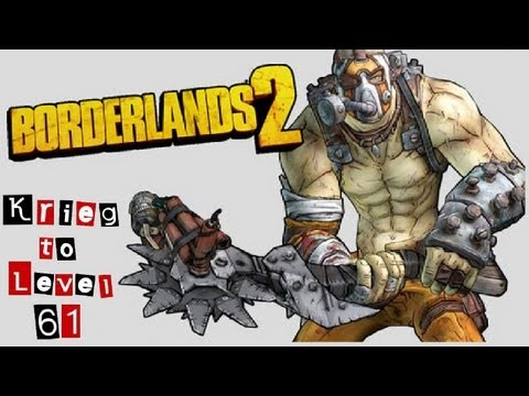 Borderlands 2: Get Krieg to 61 in 4 minutes!