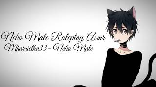 ASMR | Neko Male | Roleplay [ft. Mharrietha33]