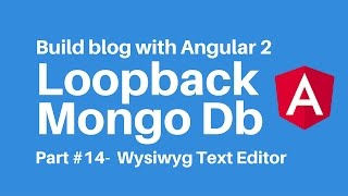 Build blog with Angular 2 Loopback Part 14 using wysiwyg Editor text with angular2