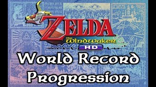 World Record Progression: Zelda The Wind Waker HD Speedruns