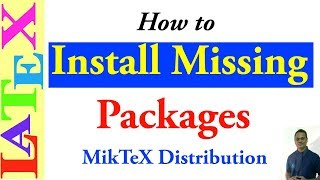 How to Install Missing Packages into MikTeX Distribution (LaTeX: Tips/Solution-13)