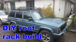DIY budget roof rack build, Jeep Cherokee XJ project