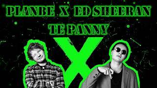 download lagu Planbe X Ed Sheeran - Te Panny Bugi Blend gratis