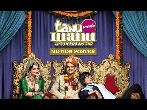 Tanu Weds Manu Returns (Exclusive Motion Poster) | Kangana Ranaut & R. Madhavan