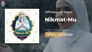 Download Lagu Tiffany Kenanga - Nikmat-Mu (Official Lyric Video) Gratis STAFABAND