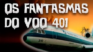 32 - Os Fantasmas do Voo 401
