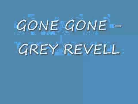 Grey Revell - Gone Gone