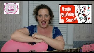 Children's Song: Dr. Seuss, You Silly Goose - Ode To Dr. Seuss for his Birthday