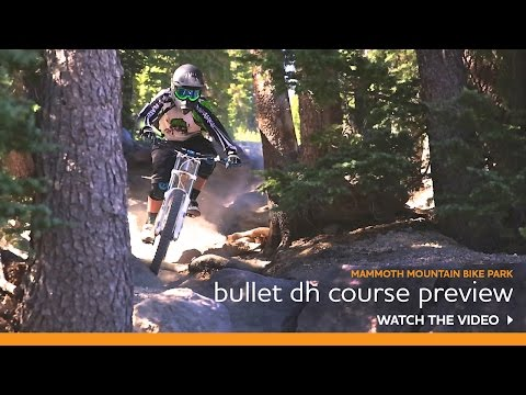 Mammoth Mountain Bike Park: Bullet Downhill Course Preview