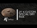 """Zildjian Sound Lab - 21"""" K Custom Special Dry Ride"""
