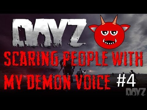 DayZ - Scaring People with a Demon Voice #4
